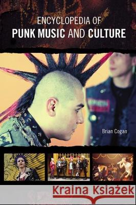 Encyclopedia of Punk Music and Culture Brian Cogan 9780313333408
