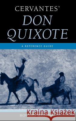 Cervantes' Don Quixote: A Reference Guide Howard, Editor Mancing 9780313333477
