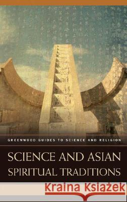 Science and Asian Spiritual Traditions  9780313334627