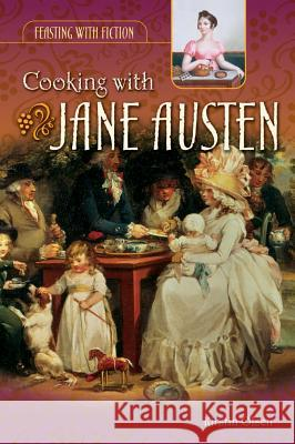 Cooking with Jane Austen Kirstin Olsen 9780313334634