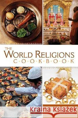 The World Religions Cookbook Arno Schmidt Paul Fieldhouse 9780313335044