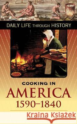 Cooking in America, 1590-1840 Trudy Eden 9780313335679
