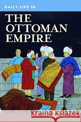 Daily Life in the Ottoman Empire  9780313336928