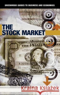 The Stock Market Rik W. Hafer Scott E. Hein R. W. Hafer 9780313338243