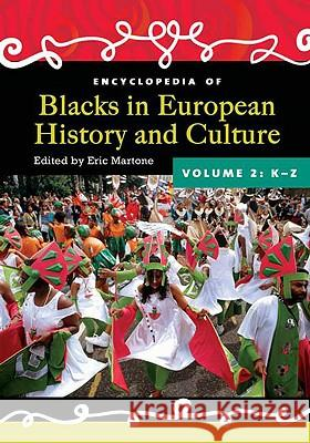 Encyclopedia of Blacks in European History and Culture [2 Volumes] Eric Martone 9780313344480