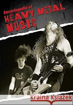 Encyclopedia of Heavy Metal Music William Phillips Brian Cogan 9780313348006