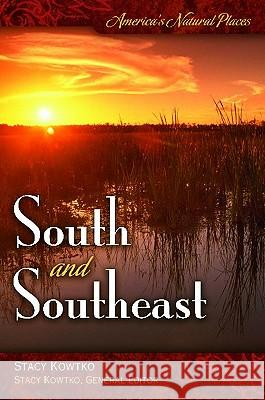 America's Natural Places: South and Southeast Stacy S. Kowtko 9780313352690