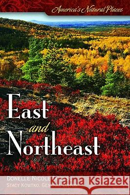 America's Natural Places: East and Northeast Donelle N. Dreese 9780313353123
