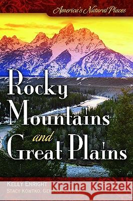 America's Natural Places: Rocky Mountains and Great Plains Kelly Enright 9780313353147