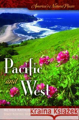 America's Natural Places: Pacific and West Methea K. Sapp 9780313353185