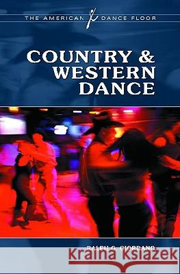 Country & Western Dance Ralph G. Giordano 9780313365546
