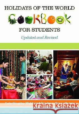 Holidays of the World Cookbook for Students, 2nd Edition Lois Sinaiko Webb Lindsay Grace Roten 9780313383939
