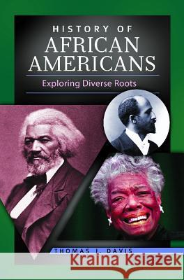 History of African Americans: Exploring Diverse Roots Cary D. Wintz Nikki M. Taylor 9780313385407