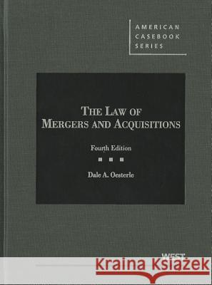 The Law of Mergers and Acquisitions Dale A. Oesterle 9780314184887