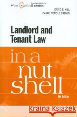 Landlord and Tenant Law in a Nutshell David S. Hill Carol Brown 9780314225931