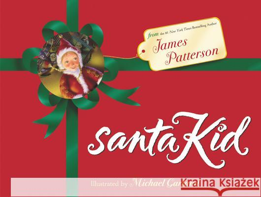 Santakid James Patterson Michael Garland 9780316000611 Little, Brown Young Readers