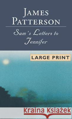 Sam's Letters to Jennifer James Patterson 9780316000741 Little Brown and Company