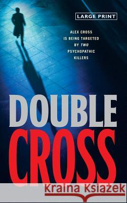 Double Cross James Patterson 9780316004312 Little Brown and Company