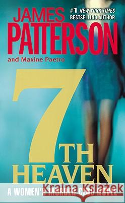 7th Heaven James Patterson Maxine Paetro 9780316004329 Little Brown and Company