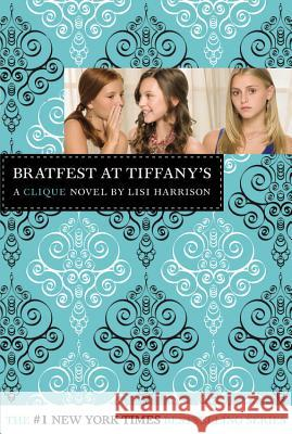 The Clique #9: Bratfest at Tiffany's Lisi Harrison 9780316006804