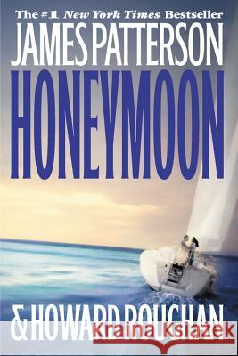 Honeymoon James Patterson Howard Roughan 9780316009560 Little Brown and Company