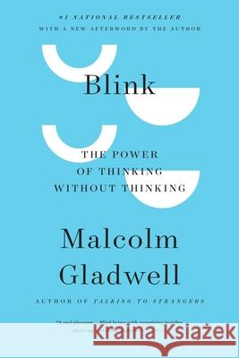 Blink: The Power of Thinking Without Thinking Malcolm Gladwell 9780316010665 Back Bay Books