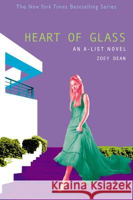 The Heart of Glass: An A-List Novel Zoey Dean 9780316010962