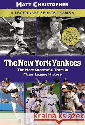 The New York Yankees: Legendary Sports Teams Matt Christopher 9780316011150