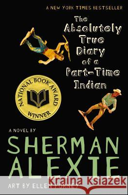 The Absolutely True Diary of a Part-Time Indian Sherman Alexie Ellen Forney 9780316013680