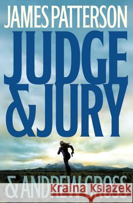 Judge & Jury James Patterson Andrew Gross 9780316013932