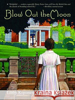 Blow Out the Moon Libby Koponen 9780316014809