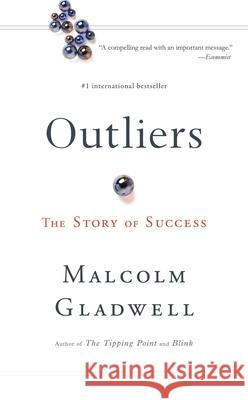 Outliers: The Story of Success Malcolm Gladwell 9780316024976 Little Brown and Company
