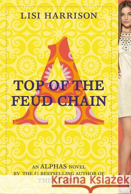 Top of the Feud Chain Lisi Harrison 9780316035828