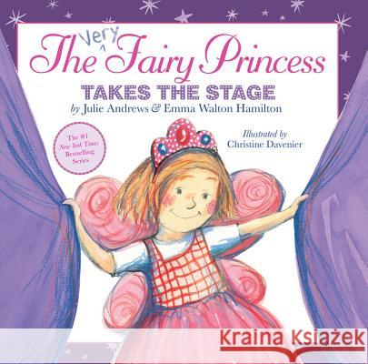 The Very Fairy Princess Takes the Stage Julie Andrews Emma Walto 9780316040525