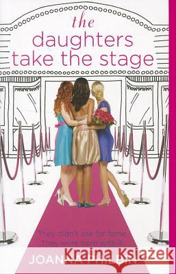 The Daughters Take the Stage Joanna Philbin 9780316049085