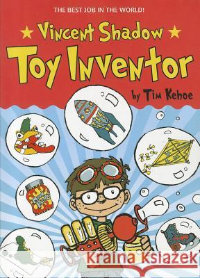 Vincent Shadow: Toy Inventor Tim Kehoe Mike Wohnoutka Guy Francis 9780316056663 Little, Brown Books for Young Readers