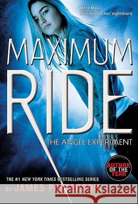 The Angel Experiment: A Maximum Ride Novel James Patterson 9780316067959