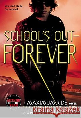 School's Out--Forever: A Maximum Ride Novel James Patterson 9780316067966