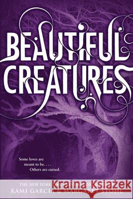 Beautiful Creatures Kami Garcia Margaret Stohl 9780316077033 Little, Brown Books for Young Readers