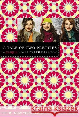 The Clique #14: A Tale of Two Pretties Lisi Harrison 9780316084420