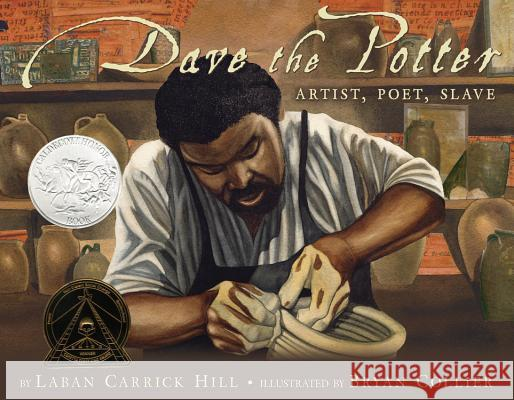 Dave the Potter: Artist, Poet, Slave Laban Carrick Hill Bryan Collier 9780316107310