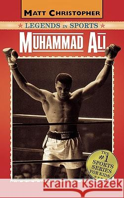 Muhammad Ali: Legends in Sports Glenn Stout Matt Christopher 9780316108430