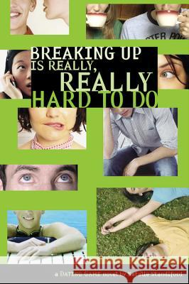Dating Game #2: Breaking Up Is Really, Really Hard to Do Natalie Standiford 9780316110419