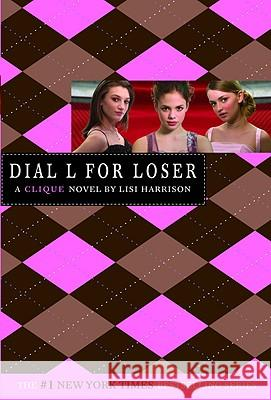 The Clique #6: Dial L for Loser Lisi Harrison 9780316115049