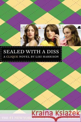 The Clique #8: Sealed with a Diss: A Clique Novel Lisi Harrison 9780316115063