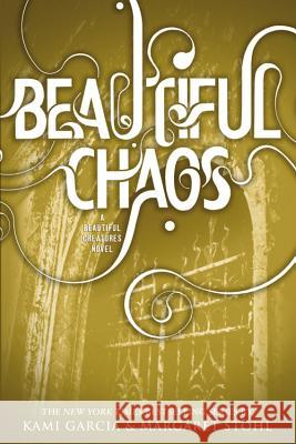 Beautiful Chaos Kami Garcia Margaret Stohl 9780316123518 Little, Brown Books for Young Readers