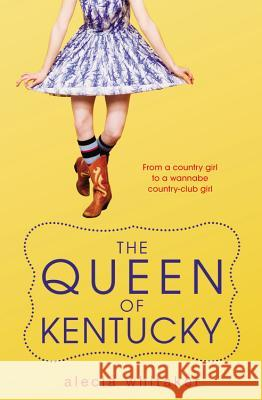 The Queen of Kentucky Alecia Whitaker 9780316124942 0