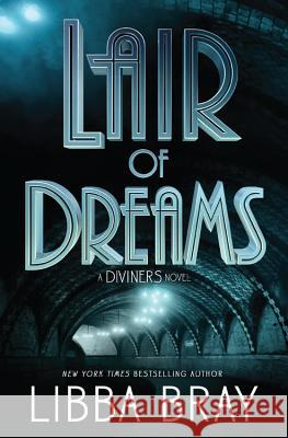 Lair of Dreams: A Diviners Novel Libba Bray 9780316126045 Little, Brown Books for Young Readers