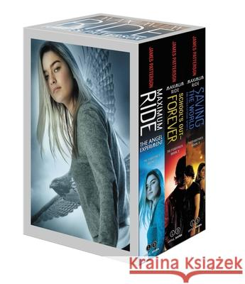 Maximum Ride Boxed Set: The Fugitives: The Angel Experiment/School's Out - Forever/Saving the World and Other Extreme Sports James Patterson 9780316128254