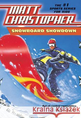Snowboard Showdown Matt Christopher Paul Mantell 9780316135122 Little Brown and Company